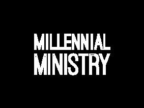 Millennial Ministry